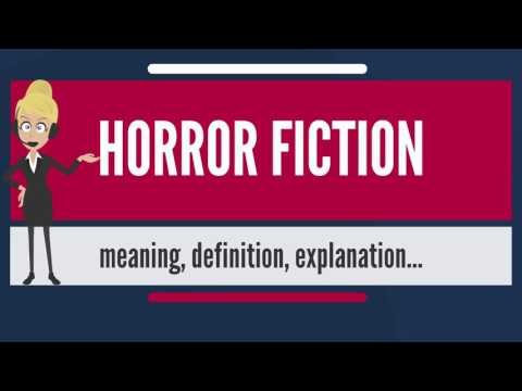 What is HORROR FICTION? What does HORROR FICTION mean? HORROR FICTION meaning & explanation
