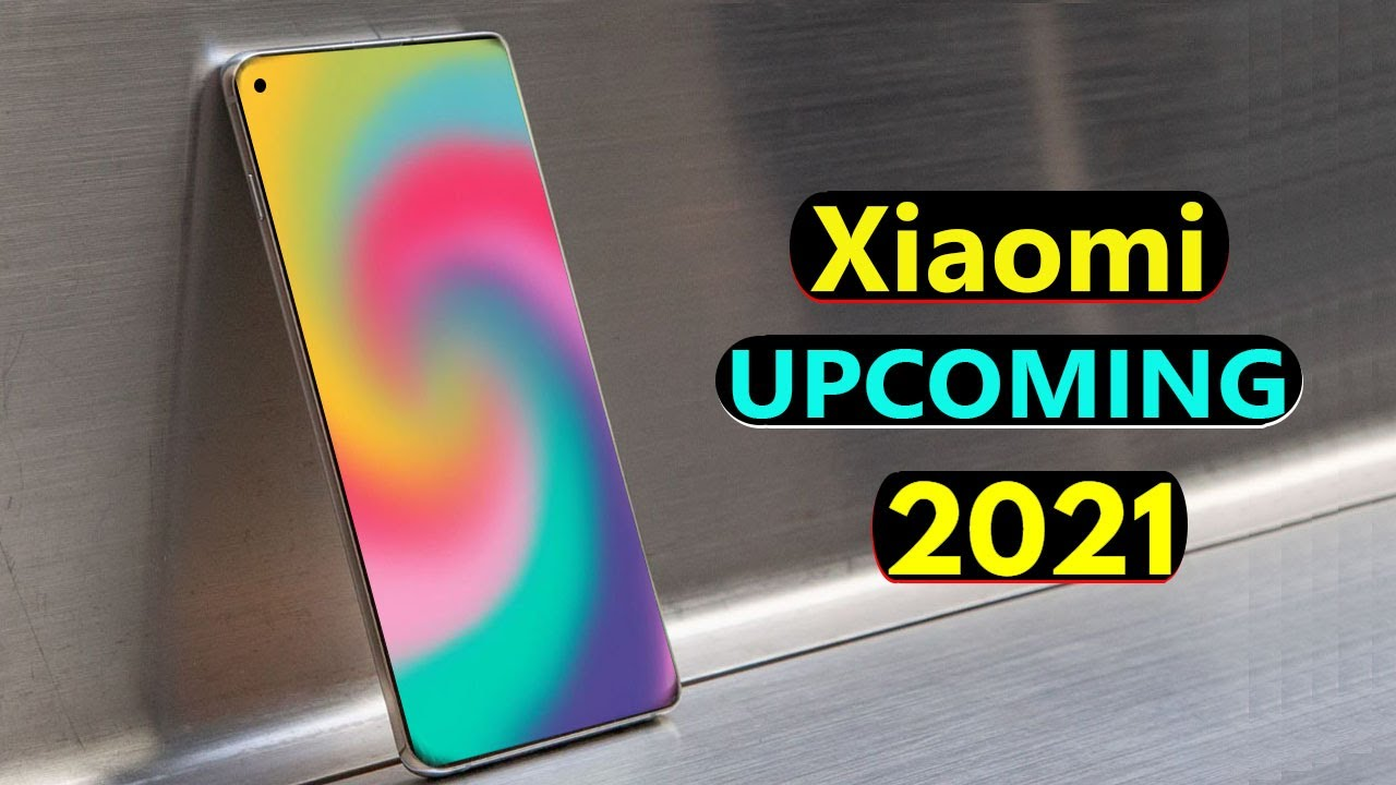 Xiaomi Top 5 UpComing Mobiles in 2021 ! Price & Launch Date in india