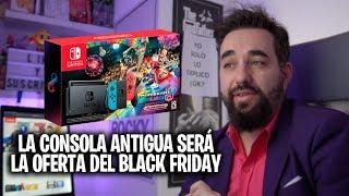Nintendo PRETENDE QUITARSE DE ENCIMA en el Black FRIDAY 2019 en USA  las Nintendo Switch ANTIGUAS