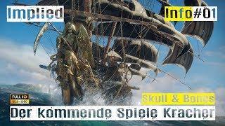 Skull and Bones #01 der neue Kracher am Gaming Himmel. Info zur E3 Vorstellung