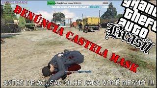 GTA V RP - DENÚNCIA CASTELA MASK