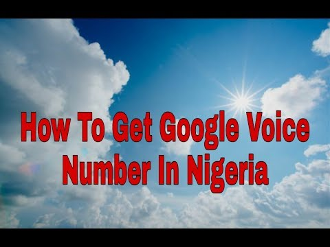 How To Create Google Voice Number In Nigeria
