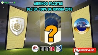 OPEN PACKS // FIFA 18 - DLC  WORLD CUP RUSSIA 2018 // O CANAL VOLTOU OLÊ OLÊ