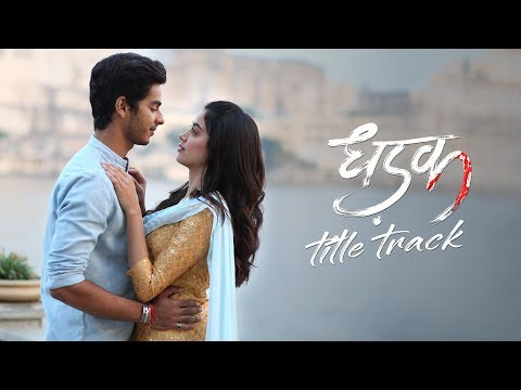 Dhadak Title Track   Janhvi & Ishaan   Shashank Khaitan   Ajay - Atul