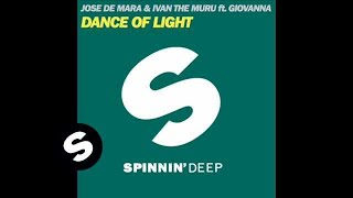 Jose de Mara & Ivan the Muru ft. Giovanna - Dance of Light (Victor Vergara remix)