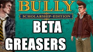 Bully Beta - Greasers (Beta Appearences)
