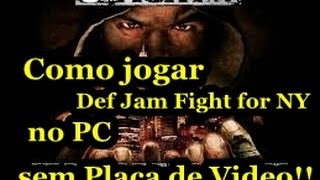 TUTORIAL DE COMO JOGAR Def Jam Fight for NY NO PC SEM PLACA DE VIDEO 2015