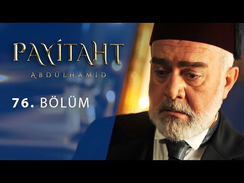 Payitaht Abdülhamid 76. Bölüm