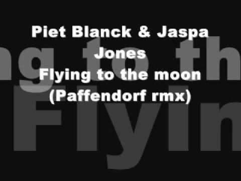 Piet Blanck & Jaspa Jones-Flying to the moo (Paffendorf rmx).wmv