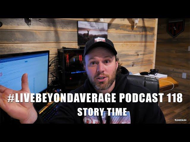 #LiveBeyondAverage Podcast 118    Story Time