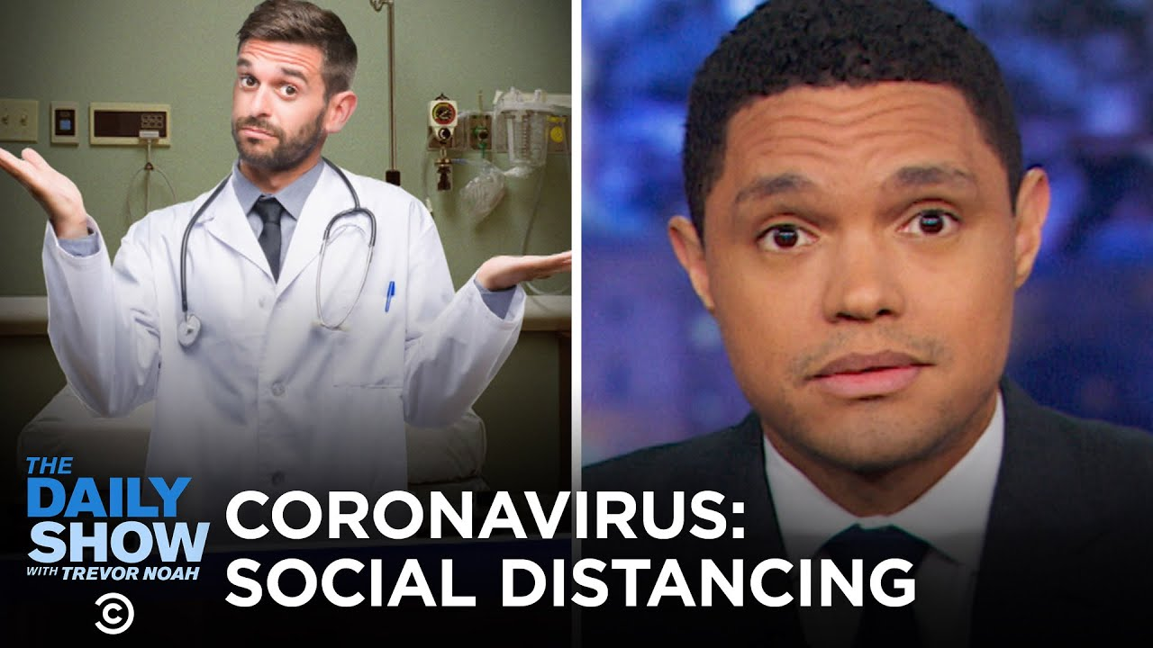 Combatting Coronavirus With Social Distancing The Daily Show