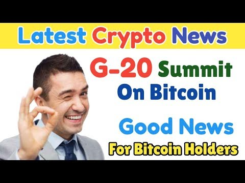 Latest Crypto News: Results of G-20 Summit On Bitcoin, Good news for All Bitcoin holders,