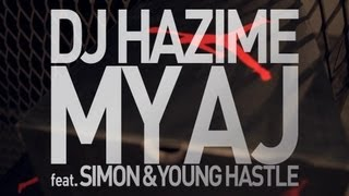 DJ HAZIME - My AJ feat.SIMON & YOUNG HASTLE