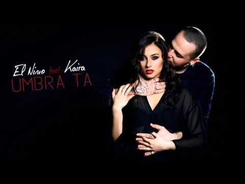 El Nino feat. Kaira - Umbra Ta (prod. Dallas)