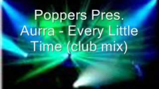 Poppers pres. Aurra - Every Little Time