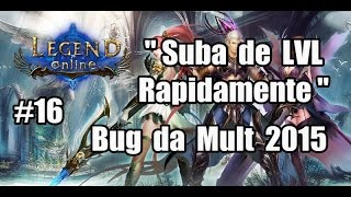 Legend Online ● Bug da mult ● Suba de lvl Rápido