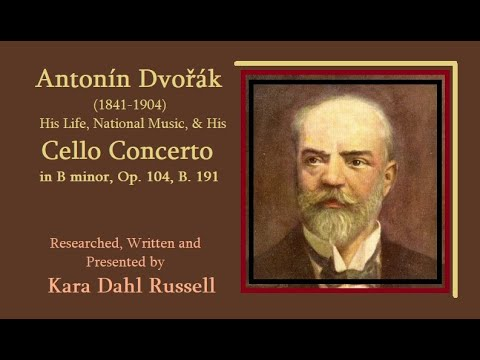 Lecture: Antonín Dvořák - Cello Concerto in B minor, Op. 104 from YouTube · Duration:  20 minutes 1 seconds