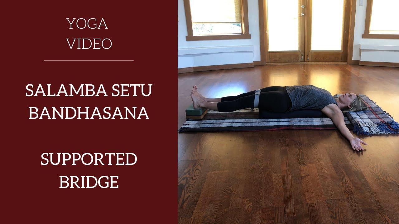 Restorative Yoga Posture Basics : Supported Bridge Pose / Salamba Setu  Bandhasana