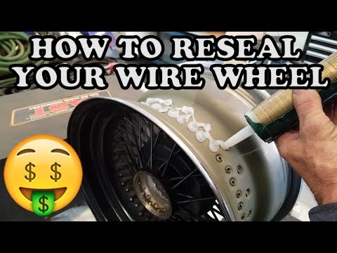 How To Reseal Your Wire Wheels