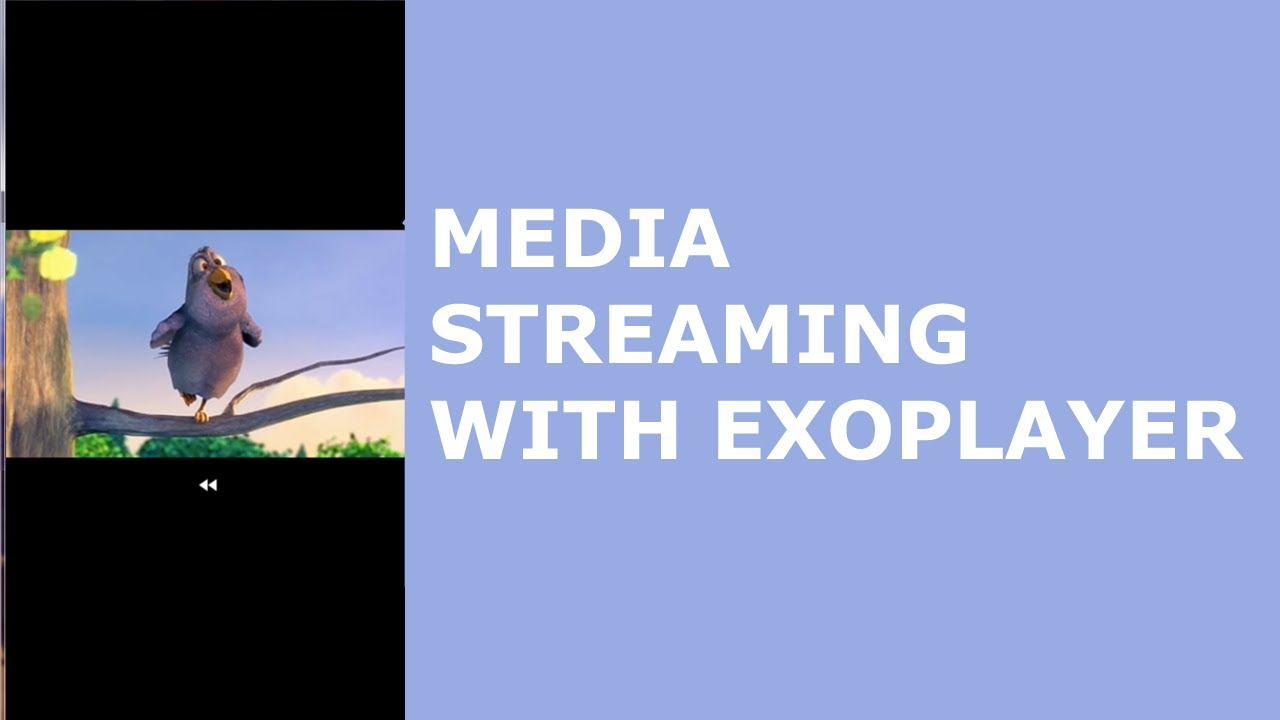 ANDROID MEDIA STREAMING WITH EXOPLAYER