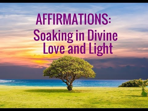 Affirmations: Soaking in God's Love. Guided Prayer for Absorbing Divine Light--Relaxing and Healing!