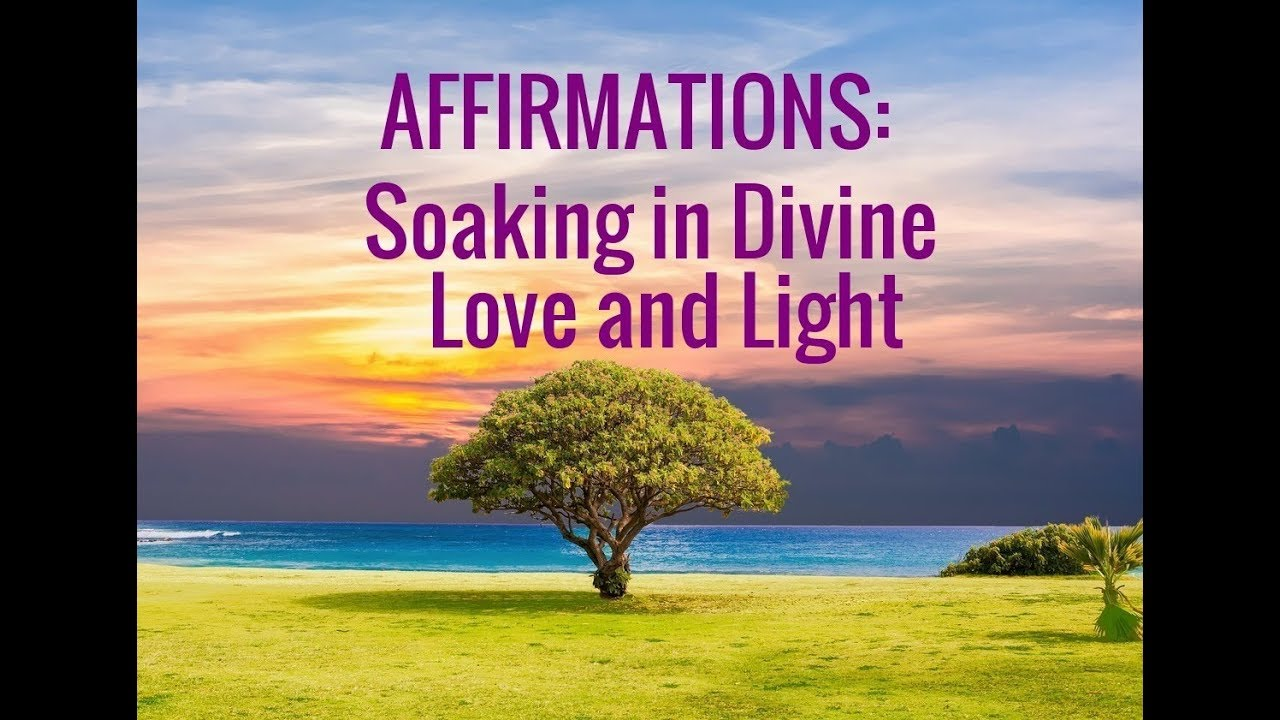 Affirmations: Soaking in God's Love. Guided Prayer for Absorbing Divine Light--Relaxing and Hea