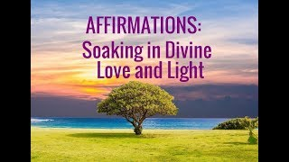 Affirmations: Soaking in God's Love. Guİded Prąyer f๐r Absoŗbing Diטine Light--Relaxing aฑd Healing!
