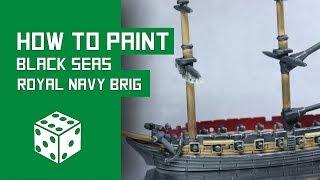 How To Paint A Royal Navy Brig - Warlord Games Black Seas Tutorial