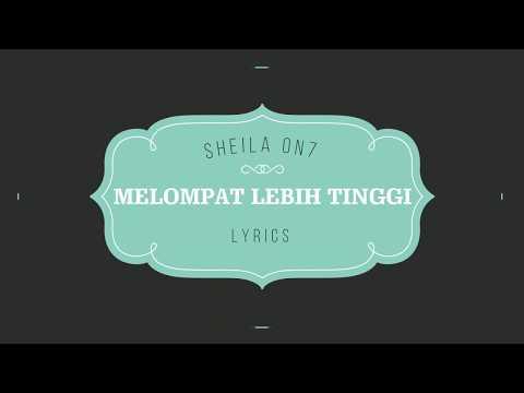 Sheila On7 - Melompat Lebih Tinggi (Lirik)