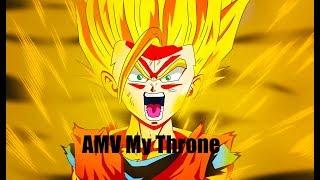 Dragon Ball Z AMV --- My Throne