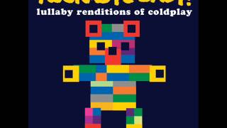 The Scientist - Lullaby Renditions of Coldplay - Rockabye Baby!