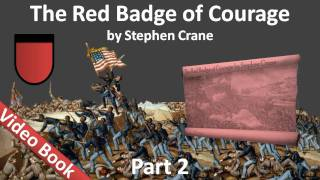 Part 2 - The Red Badge of Courage Audiobook by Stephen Crane (Chs 07-12)(, 2011-07-27T04:42:41.000Z)