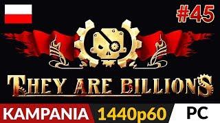 They Are Billions PL  Kampania odc.45 (#45)  Zakazany las Behemot 500% cz.2   Gameplay po polsku