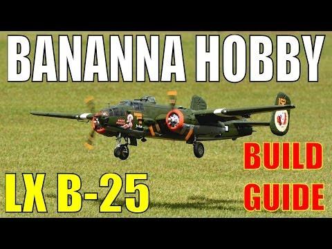 "Banana Hobby / LX Models B-25 79"" Build Guide Video By: RCINFORMER"