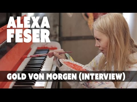 Alexa Feser - Gold Von Morgen (Interview)