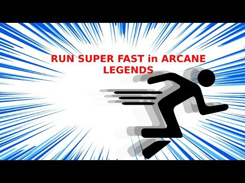 How To Run Super Fast In Arcane Legends