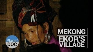 Mekong. Ekor´s Village | Culture - Planet Doc Full Documentaries
