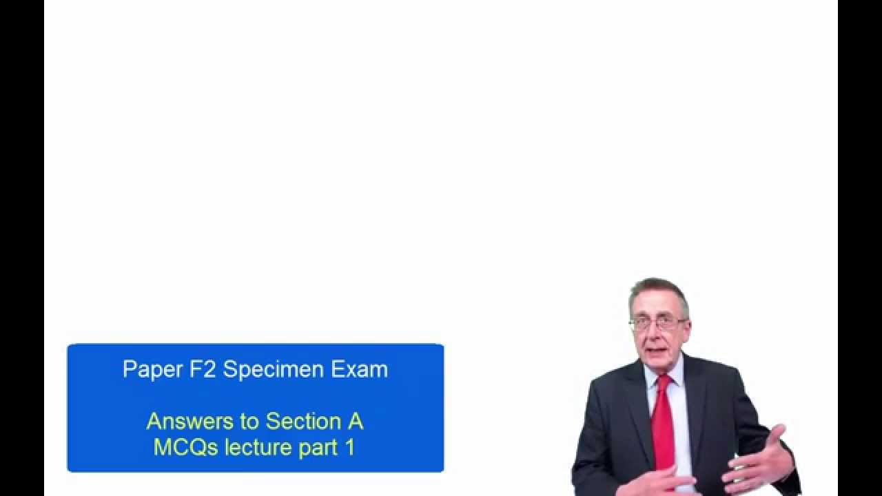 ACCA Paper F2, Specimen Exam, Answers to Section A, MCQs lecture part 1