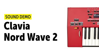 Clavia Nord Wave 2 Sound Demo (no talking) - NAMM 2020