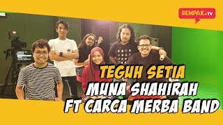 Cover images Teguh Setia | Muna Shahirah Ft Carca Merba Band | Gempak TV