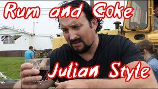 Rum and Coke (Julian Style)