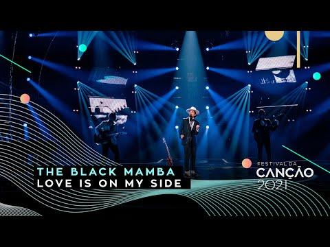 The Black Mamba ? Love is on My Side | Final | Festival da Canção 2021
