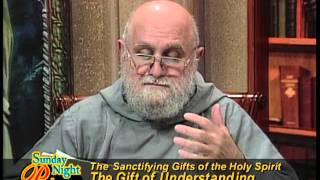 Sunday Night Prime - The Gift of Understanding - Fr. Andrew Apostoli