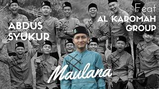 MAULANA | AL KAROMAH | مولانا | ABDUS SYUKUR FEAT AL KAROMAH GROUP (Official Cover Video)