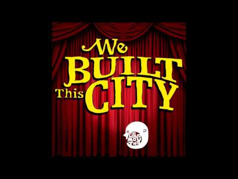 We All Built This City