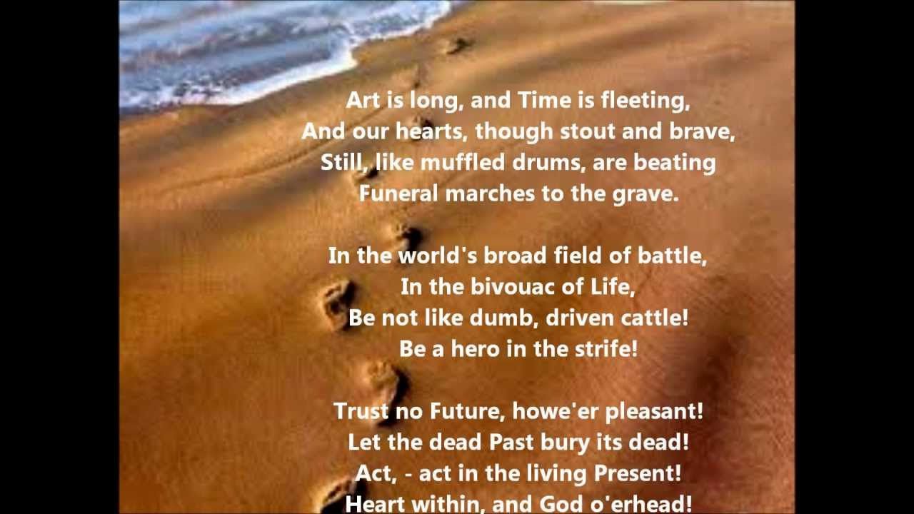 an analysis of the second stanza in a psalm of live by henry wadsworth Was not spoken of the soul henry wadsworth longfellow's speaker suggests to the reader that simply living out our mortal lives is not fully living out our potential he asserts that we begin and.