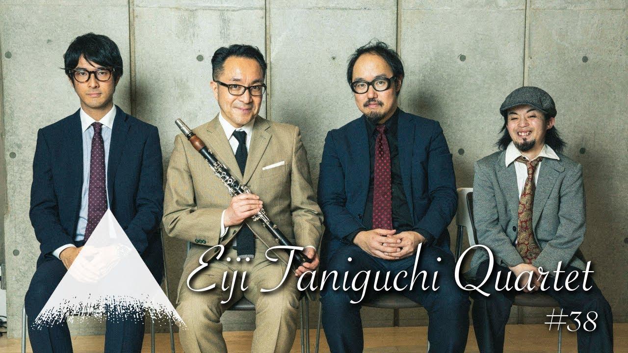#38【Eiji Taniguchi Quartet】谷口英治カルテット-Crazy Rhythm