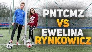 PNTCMZ VS Ewelina Rynkowicz   Piłkarski pojedynek!