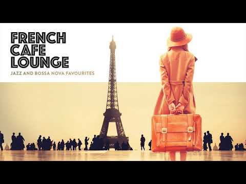FRENCH CAFE LOUNGE - 2 Hours Of Chill Café Music