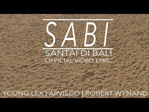 YOUNG LEX - Sabi (Santai di Bali) Ft. Jovan Arvisco & Robert Wynand